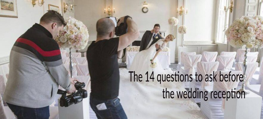 The 14 questions to ask before the wedding reception